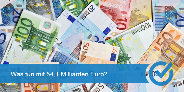 Was tun mit 54,1 Milliarden Euro?