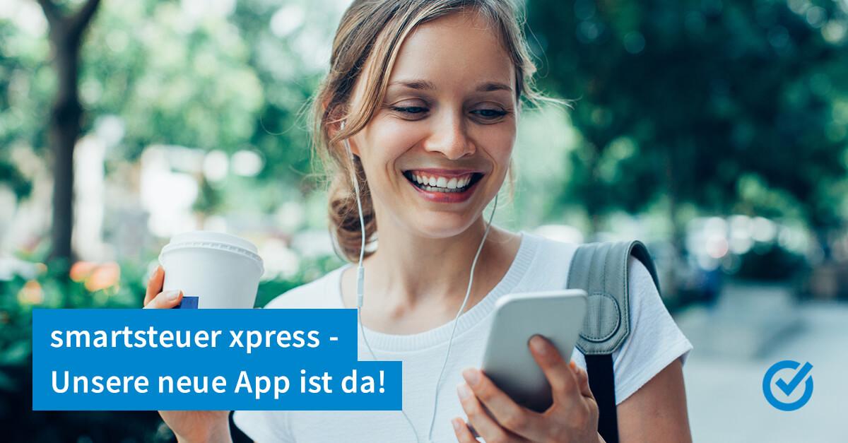 Bühne frei für smartsteuer xpress - die Steuererklärung auf dem Handy