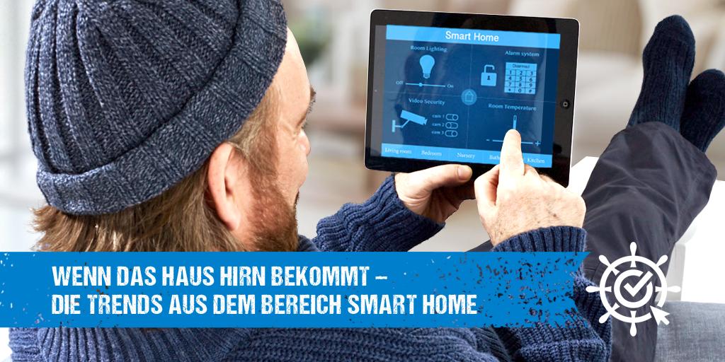 Wenn das Haus Hirn bekommt – Die Trends aus dem Bereich Smart Home