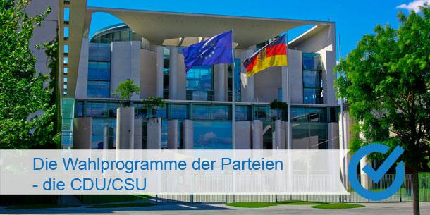 Die Wahlprogramme der Parteien - die CDU/CSU