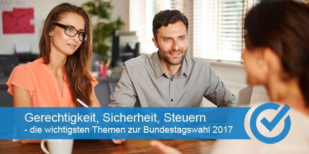 Gerechtigkeit, Sicherheit, Steuern - die wichtigsten Themen zur Bundestagswahl 2017