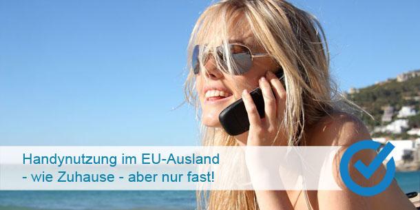 Handynutzung im EU-Ausland - wie Zuhause - aber nur fast!