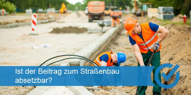 Ist der Beitrag zum Straßenbau absetzbar?