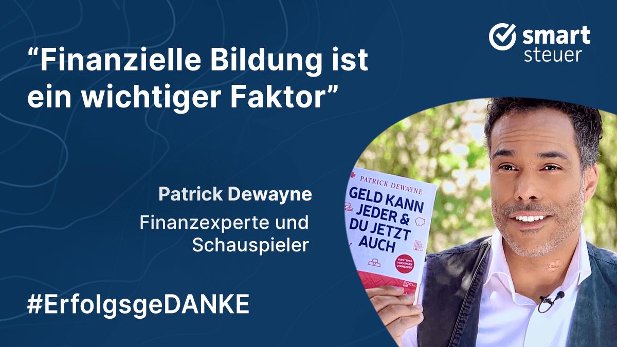 Podcast: ErfolgsgeDANKE Episode #17 mit Patrick Dewayne, Finanzexperte und Schauspieler