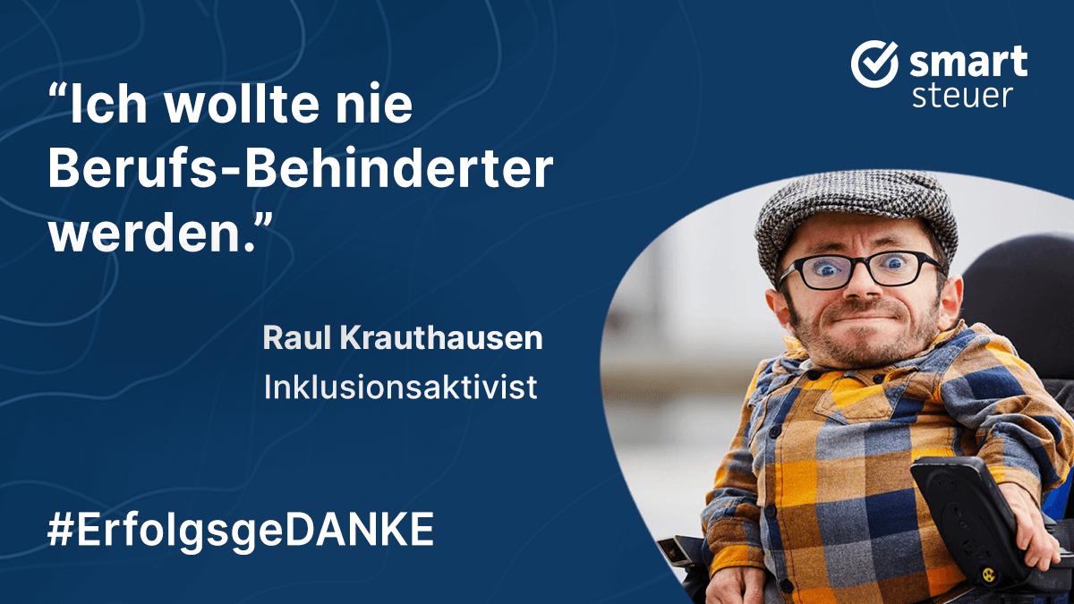 """""""Ich wollte kein Berufs-Behinderter werden!"""" – Raul Krauthausen im ErfolgsgeDANKE-Podcast"""