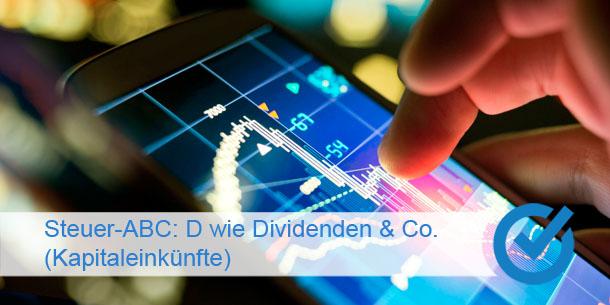 Steuer-ABC: D wie Dividenden & Co. (Kapitaleinkünfte)