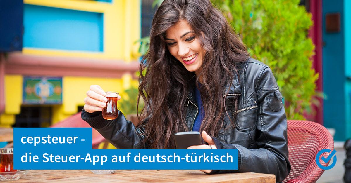 Steuererklärung auf deutsch-türkisch mit cepsteuer