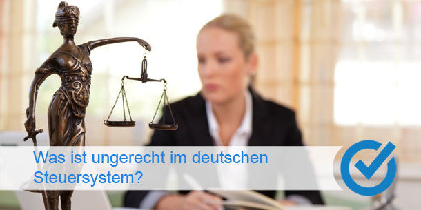 Was ist ungerecht im deutschen Steuersystem?