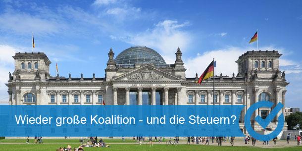 Wieder große Koalition - und die Steuern?