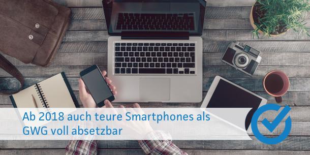 Ab 2018 Auch Teure Smartphones Als Gwg Voll Absetzbar Smartsteuer Blog