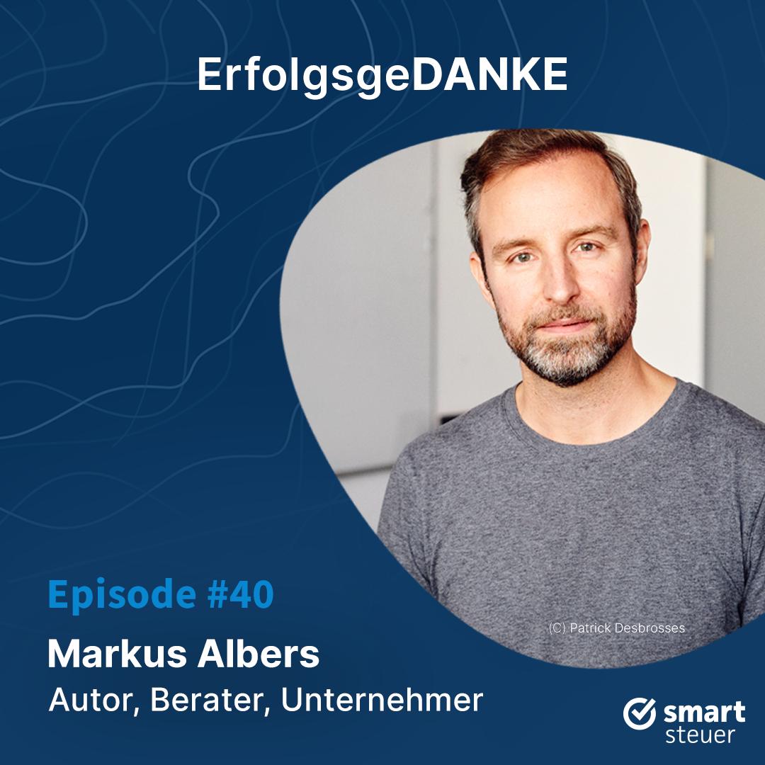 Podcast: ErfolgsgeDANKE mit Markus Albers – Autor, Berater und Unternehmer