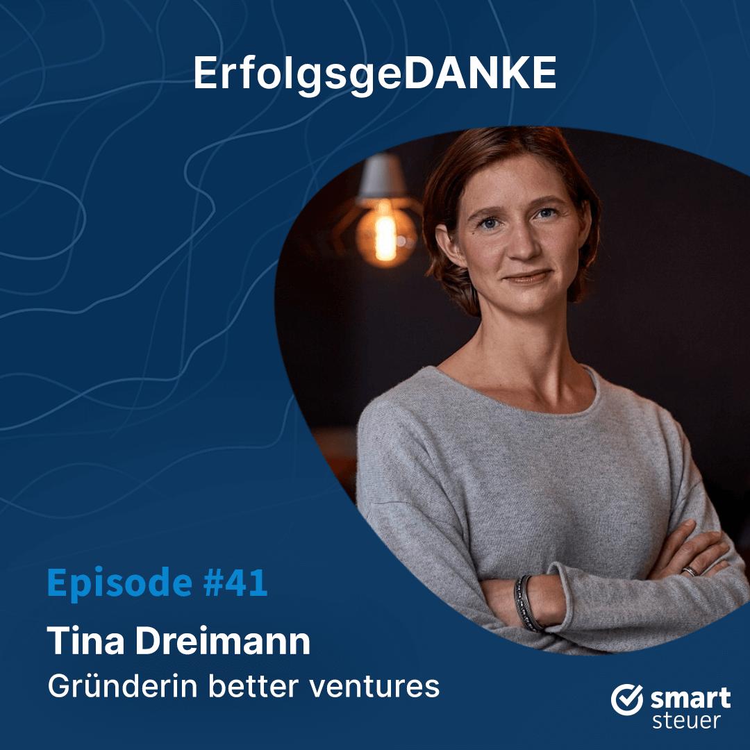 Podcast: ErfolgsgeDANKE mit Tina Dreimann, Gründerin von better ventures