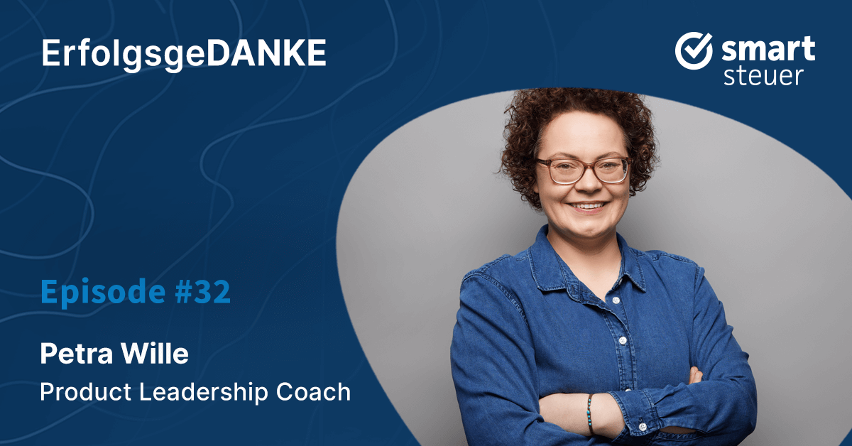 Podcast: ErfolgsgeDANKE mit Petra Wille, Product Leadership Coach