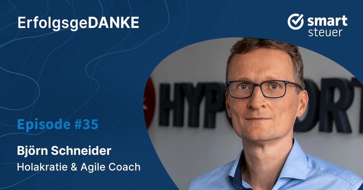 Podcast: ErfolgsgeDANKE mit Björn Schneider, Holacracy & Agile Coach